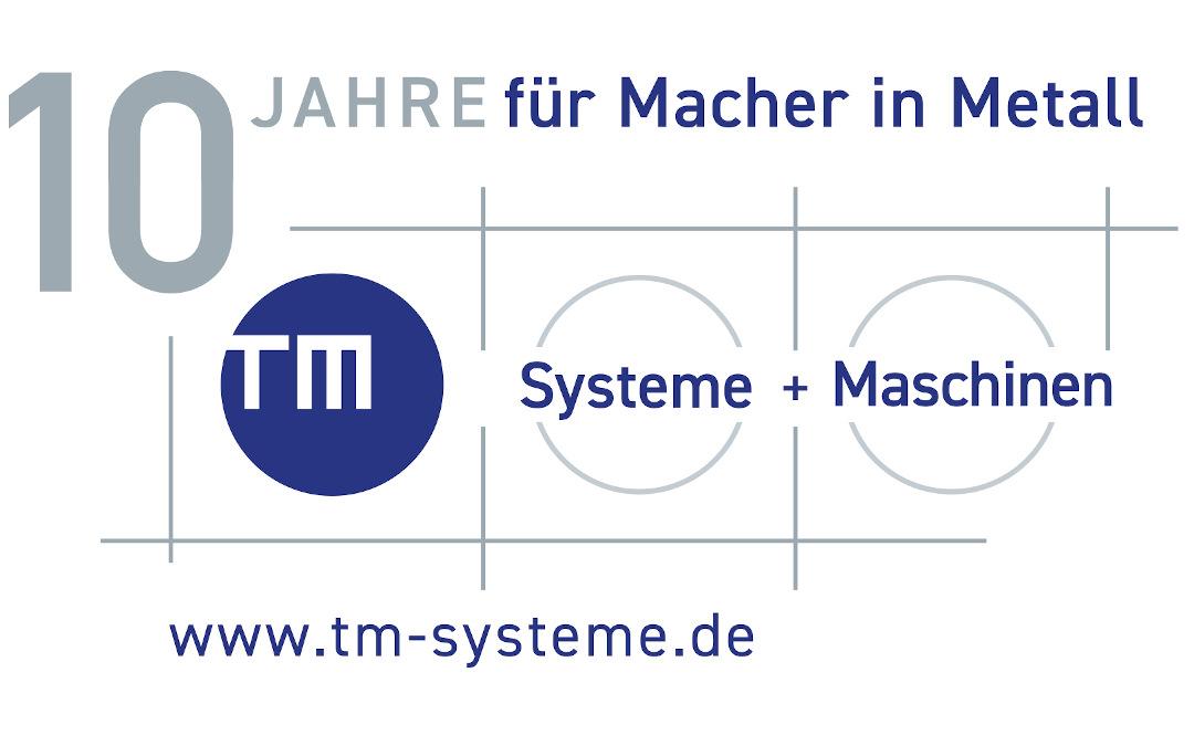 10 Jahre TM-Systeme + Maschinen